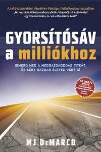 MJ DeMarco: Gyorsítósáv a Milliókhoz (The Millionaire Fastlane) borító