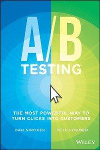 Dan Siroker - Pete Koomen: A/B Testing borító