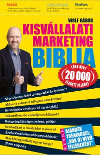 Wolf Gábor: Kisvállalati Marketing Biblia borító